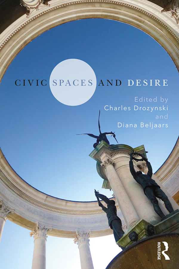 Civic Spaces and Desire: 1st Edition (Paperback) book cover
