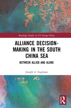 Alliance Decision-Making in the South China Sea: Between Allied and Alone book cover