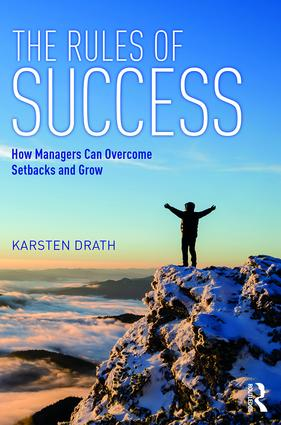 The Rules of Success: How Managers Can Overcome Setbacks and Grow, 1st Edition (Paperback) book cover