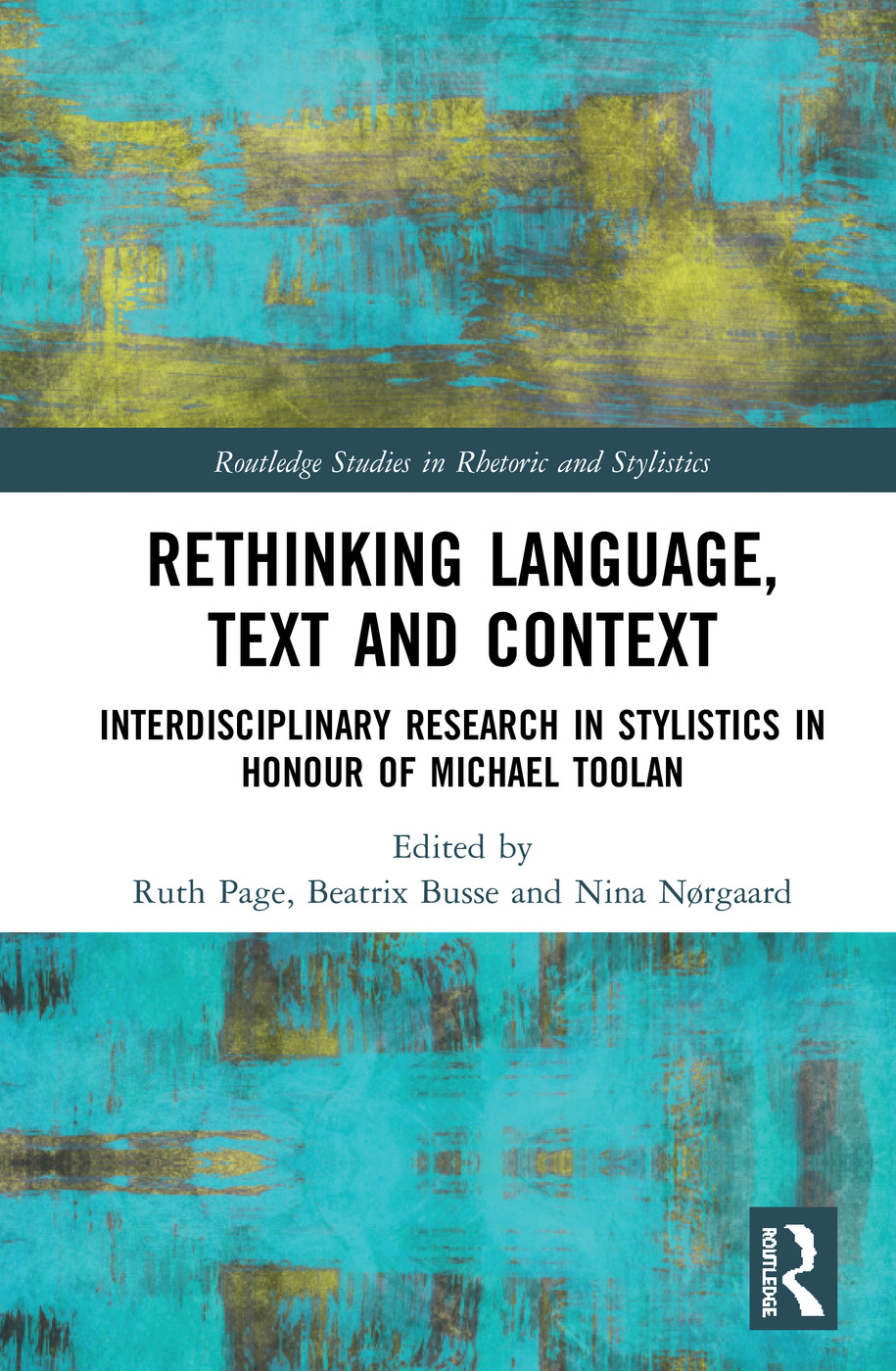 Rethinking Language, Text and Context: Interdisciplinary Research in Stylistics in Honour of Michael Toolan book cover