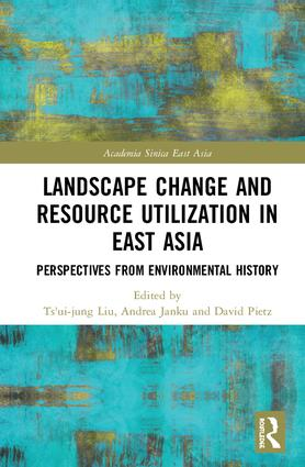 Landscape Change and Resource Utilization in East Asia: Perspectives from Environmental History book cover