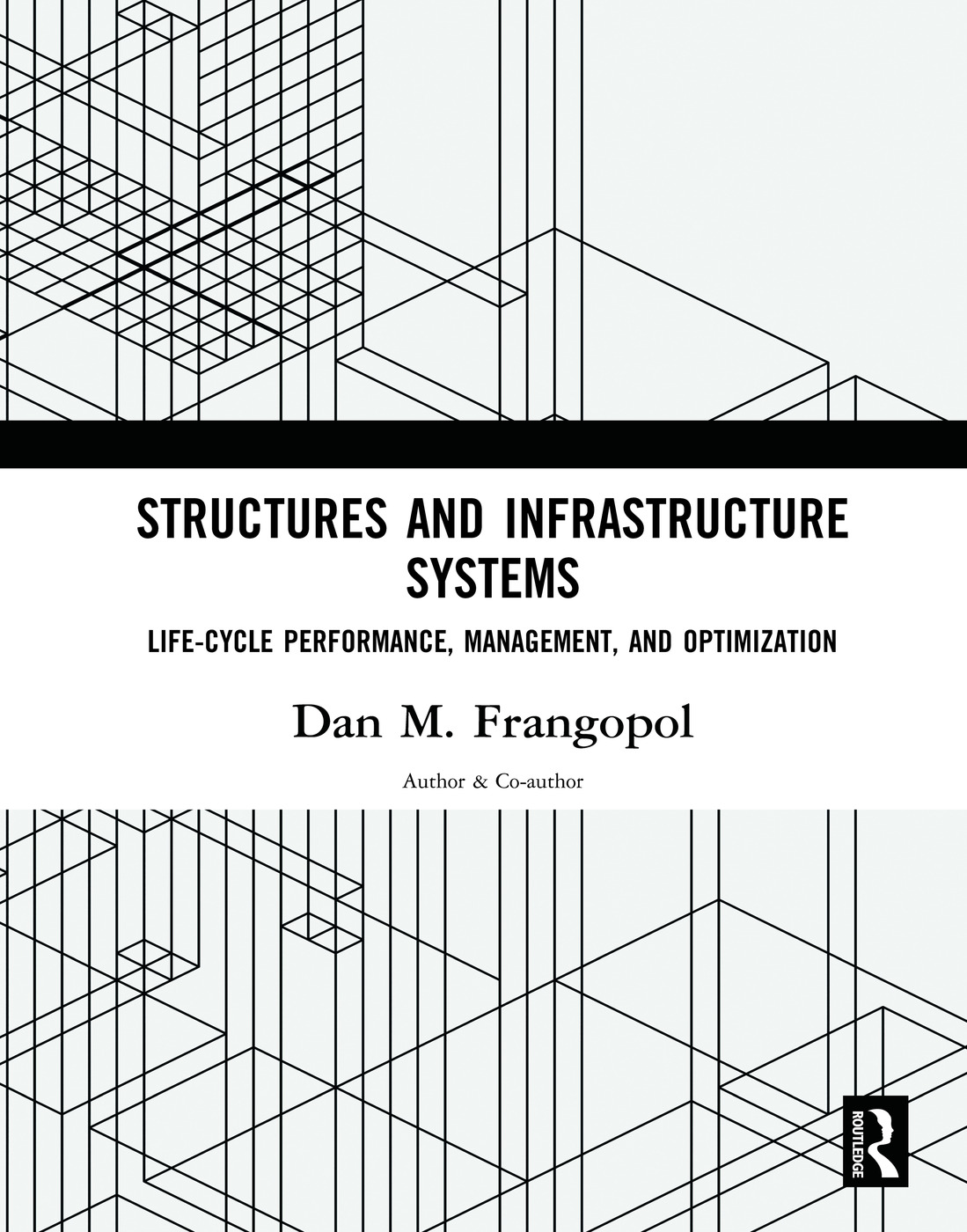 Structures and Infrastructure Systems: Life‐Cycle Performance, Management, and Optimization, 1st Edition (Hardback) book cover