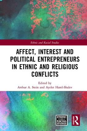 Affect, Interest and Political Entrepreneurs in Ethnic and Religious Conflicts: 1st Edition (Hardback) book cover