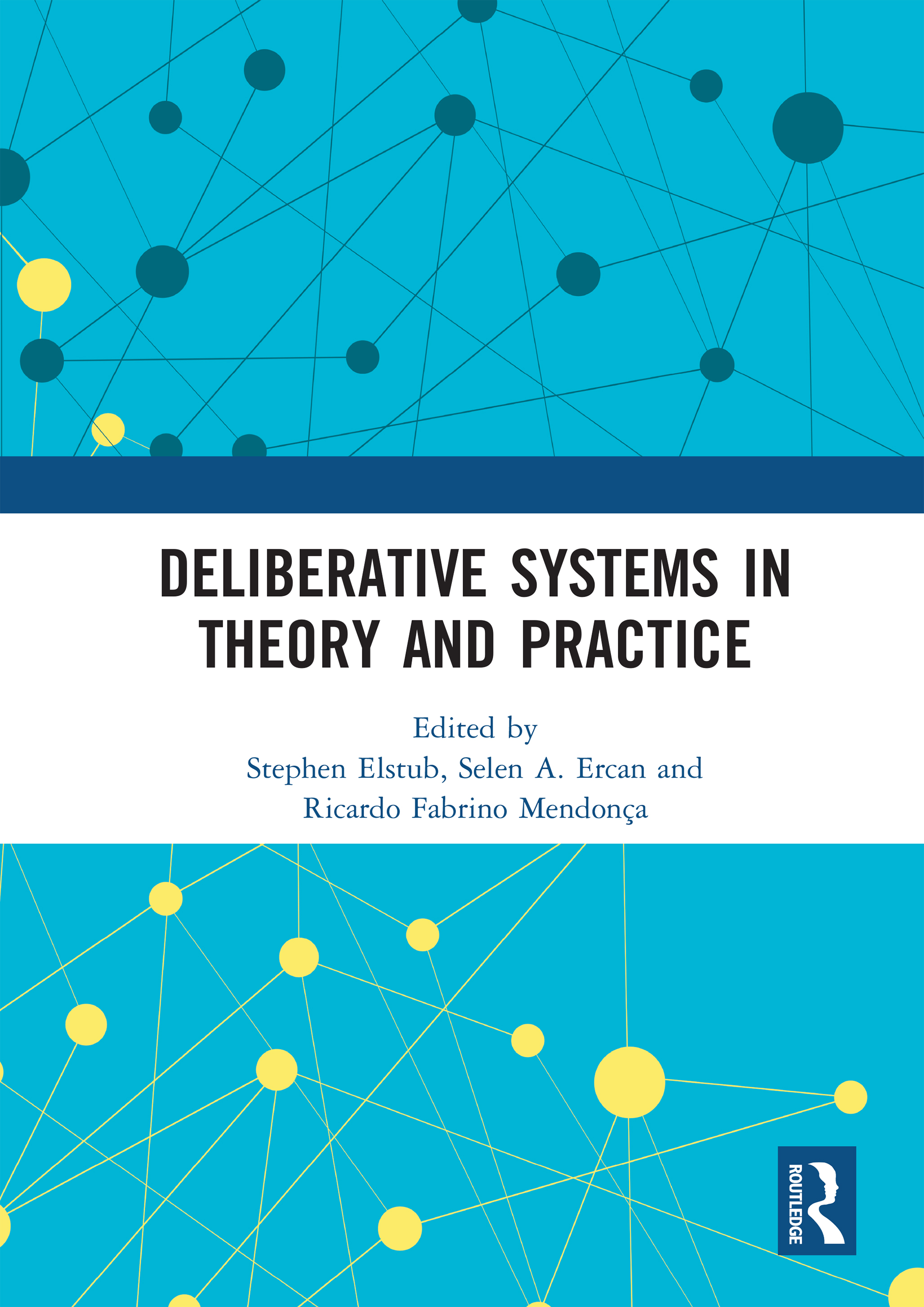 Deliberative Systems in Theory and Practice: 1st Edition (Hardback) book cover