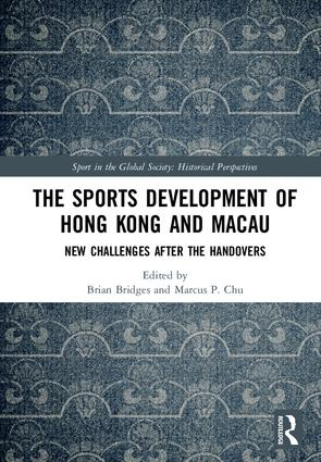 The Sports Development of Hong Kong and Macau: New Challenges after the Handovers book cover