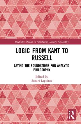Logic from Kant to Russell: Laying the Foundations for Analytic Philosophy Book Cover