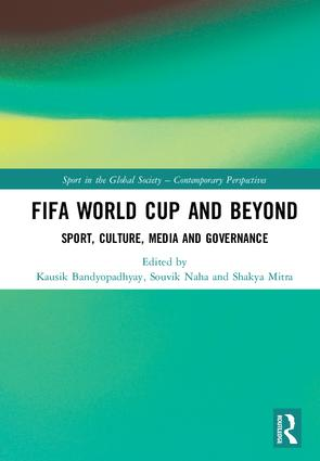FIFA World Cup and Beyond: Sport, Culture, Media and Governance, 1st Edition (Hardback) book cover