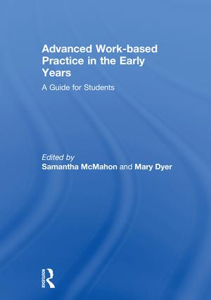 Advanced Work-based Practice in the Early Years: A Guide for Students, 1st Edition (Hardback) book cover