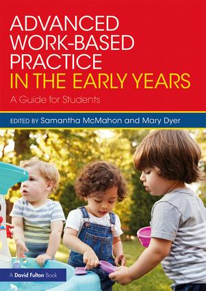 Advanced Work-based Practice in the Early Years: A Guide for Students book cover