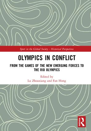 Olympics in Conflict: From the Games of the New Emerging Forces to the Rio Olympics, 1st Edition (Hardback) book cover