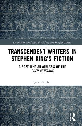 Transcendent Writers in Stephen King's Fiction: A Post-Jungian Analysis of the Puer Aeternus book cover