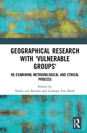 Geographical Research with 'Vulnerable Groups': Re-examining Methodological and Ethical Process, 1st Edition (Hardback) book cover
