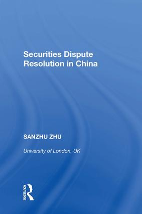Securities Dispute Resolution in China: 1st Edition (Hardback) book cover
