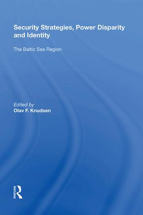 Security Strategies, Power Disparity and Identity: The Baltic Sea Region, 1st Edition (Hardback) book cover