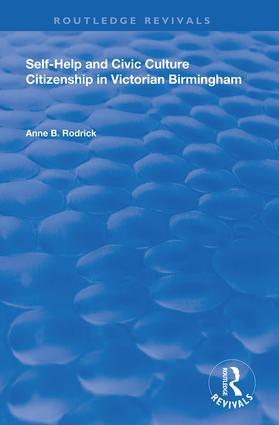 Self-Help and Civic Culture: Citizenship in Victorian Birmingham book cover