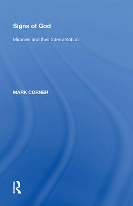 Signs of God: Miracles and their Interpretation, 1st Edition (Hardback) book cover