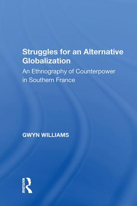 Struggles for an Alternative Globalization: An Ethnography of Counterpower in Southern France, 1st Edition (Hardback) book cover