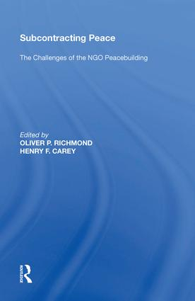 Subcontracting Peace: The Challenges of NGO Peacebuilding, 1st Edition (Hardback) book cover