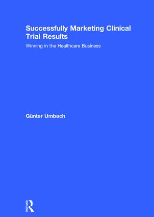 Successfully Marketing Clinical Trial Results: Winning in the Healthcare Business, 1st Edition (Hardback) book cover