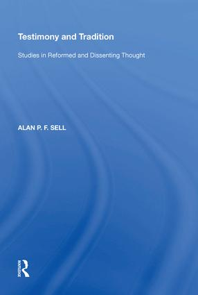 Testimony and Tradition: Studies in Reformed and Dissenting Thought, 1st Edition (Hardback) book cover
