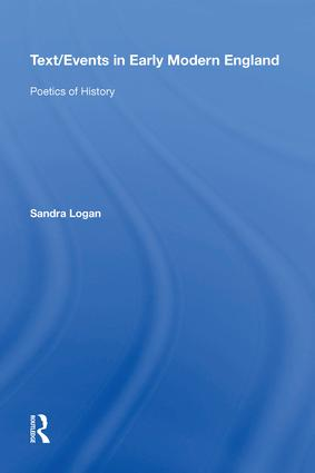 Text/Events in Early Modern England: Poetics of History, 1st Edition (Hardback) book cover