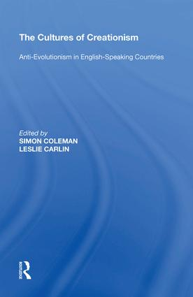 The Cultures of Creationism: Anti-Evolutionism in English-Speaking Countries, 1st Edition (Hardback) book cover