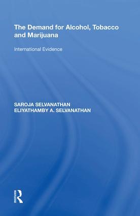 The Demand for Alcohol, Tobacco and Marijuana: International Evidence, 1st Edition (Hardback) book cover