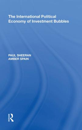The International Political Economy of Investment Bubbles: 1st Edition (Hardback) book cover