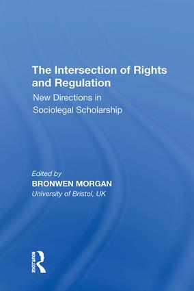 The Intersection of Rights and Regulation: New Directions in Sociolegal Scholarship, 1st Edition (Hardback) book cover