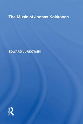 The Music of Joonas Kokkonen: 1st Edition (Hardback) book cover