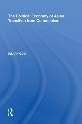 The Political Economy of Asian Transition from Communism: 1st Edition (Hardback) book cover