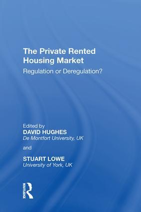 The Private Rented Housing Market: Regulation or Deregulation?, 1st Edition (Hardback) book cover