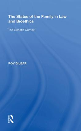The Status of the Family in Law and Bioethics: The Genetic Context, 1st Edition (Hardback) book cover