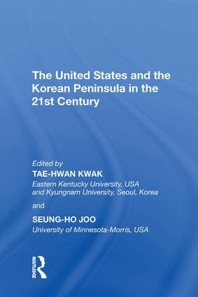 The United States and the Korean Peninsula in the 21st Century: 1st Edition (Hardback) book cover