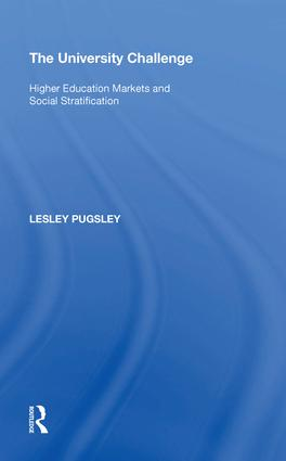 The University Challenge: Higher Education Markets and Social Stratification, 1st Edition (Hardback) book cover