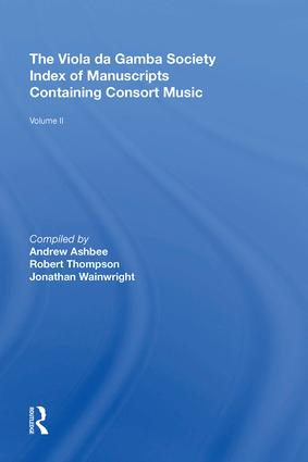 The Viola da Gamba Society Index of Manuscripts Containing Consort Music: Volume II, 1st Edition (Hardback) book cover