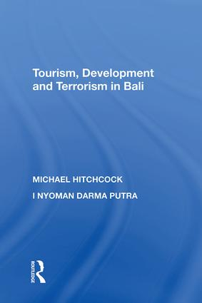 Tourism, Development and Terrorism in Bali: 1st Edition (Hardback) book cover