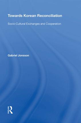 Towards Korean Reconciliation: Socio-Cultural Exchanges and Cooperation, 1st Edition (Hardback) book cover