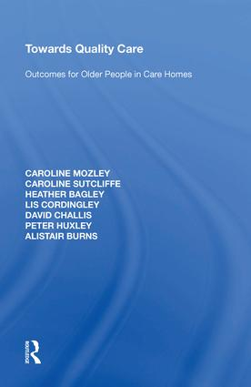 Towards Quality Care: Outcomes for Older People in Care Homes, 1st Edition (Hardback) book cover