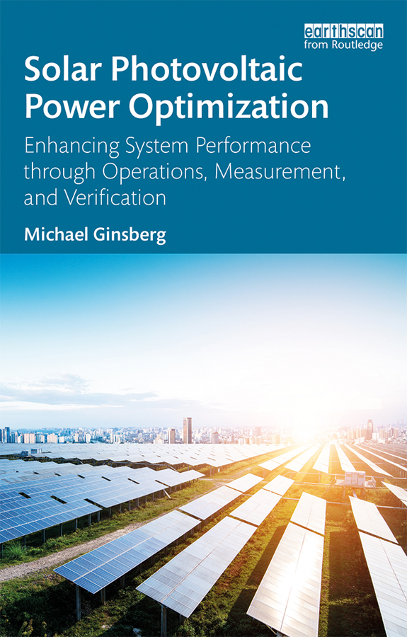 Solar Photovoltaic Power Optimization: Enhancing System Performance through Operations, Measurement, and Verification book cover