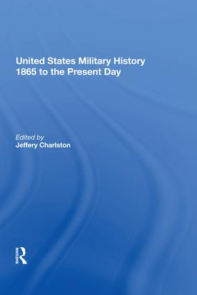 United States Military History 1865 to the Present Day: 1st Edition (Hardback) book cover