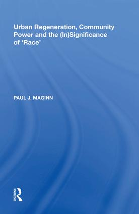Urban Regeneration, Community Power and the (In)Significance of 'Race': 1st Edition (Hardback) book cover