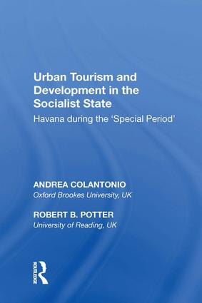 Urban Tourism and Development in the Socialist State: Havana during the �Special Period� book cover