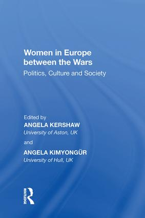 Women in Europe between the Wars: Politics, Culture and Society book cover