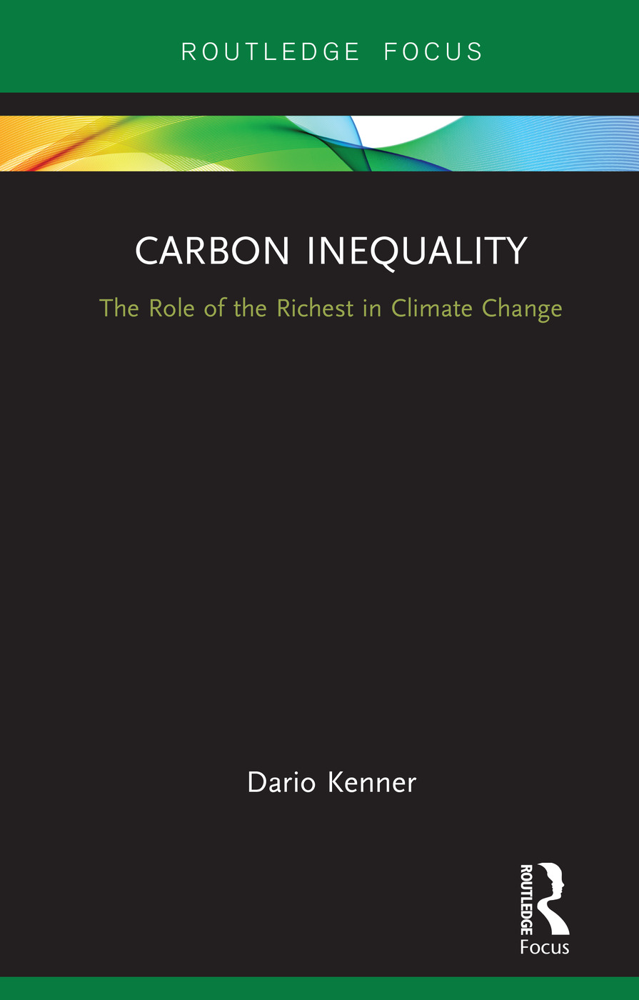 Carbon Inequality: The Role of the Richest in Climate Change book cover