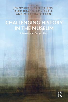 Challenging History in the Museum: International Perspectives book cover