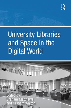 University Libraries and Space in the Digital World book cover