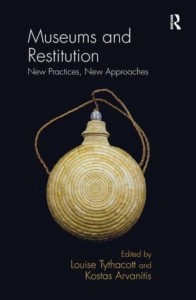 Museums and Restitution: New Practices, New Approaches book cover
