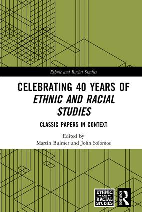 Celebrating 40 Years of Ethnic and Racial Studies: Classic Papers in Context, 1st Edition (Hardback) book cover