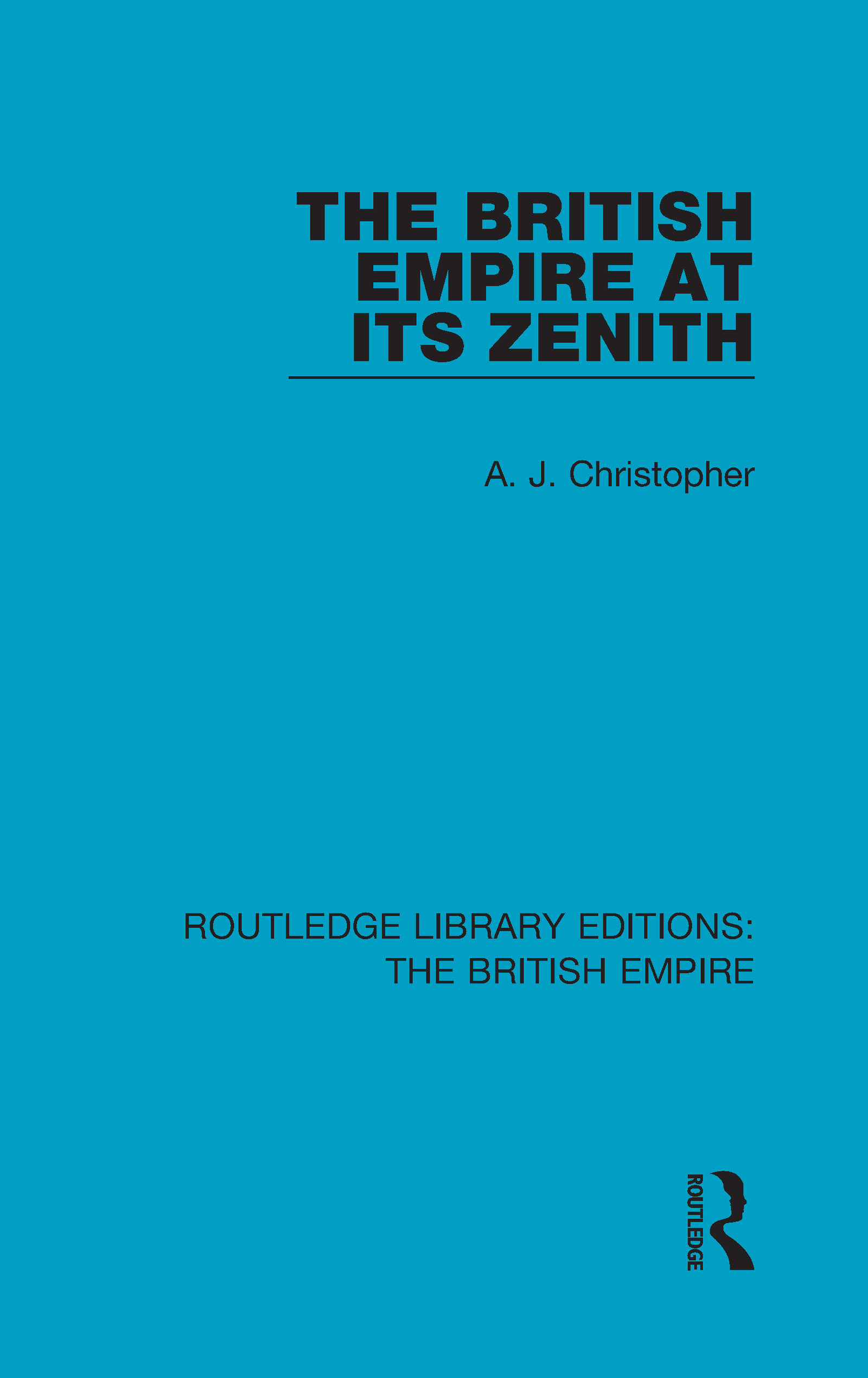 The British Empire at its Zenith: 1st Edition (Hardback) book cover